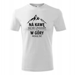 Koszulka męska z nadrukiem NA KAWĘ SIĘ NIE UMAWIAM ALE W GÓRY MOGĘ IŚĆ
