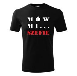 """Koszulka męska z nadrukiem """"MÓW MI... SZEFIE"""""""