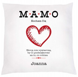 """Poduszka dekoracyjna dla mamy z nadrukiem: """"MAMO KOCHAM CIĘ"""""""